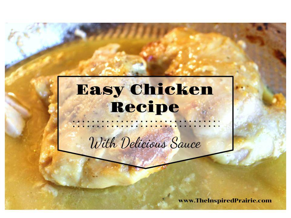 Easy Chicken Recipe — With Delicious Sauce
