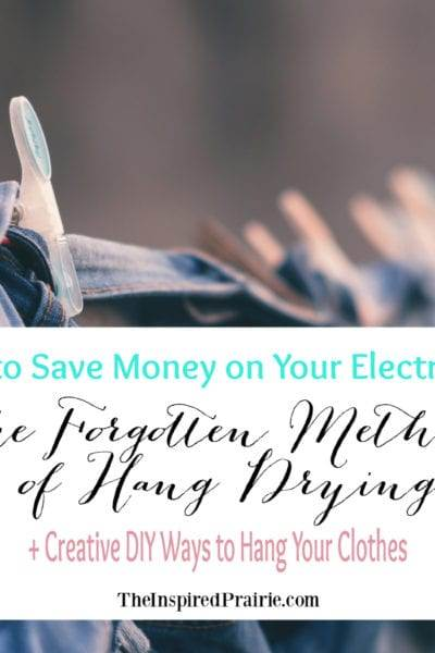 How to Save Money on Your Electric Bill   The Forgotten Method of Hang Drying   + Creative DIY Ways to Hang Your Clothes