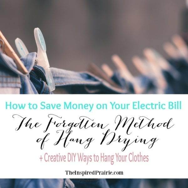 How to Save Money on Your Electric Bill | The Forgotten Method of Hang Drying | + Creative DIY Ways to Hang Your Clothes