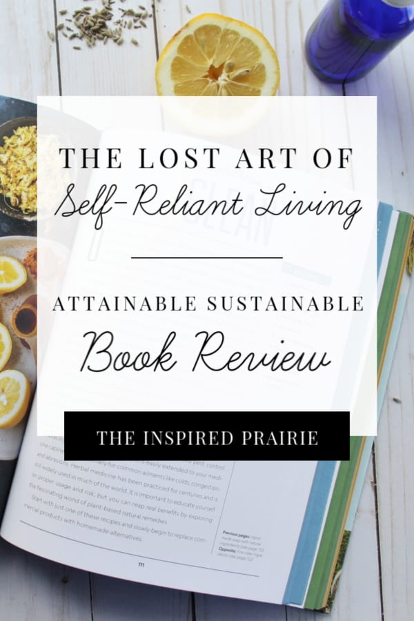 The Lost Art Of Self- Reliant Living _ Attainable Sustainable Book Review (2)