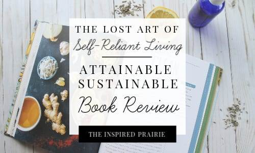 The Lost Art Of Self- Reliant Living | Attainable Sustainable Book Review