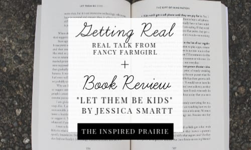 Getting Real + Let Them Be Kids Book Review