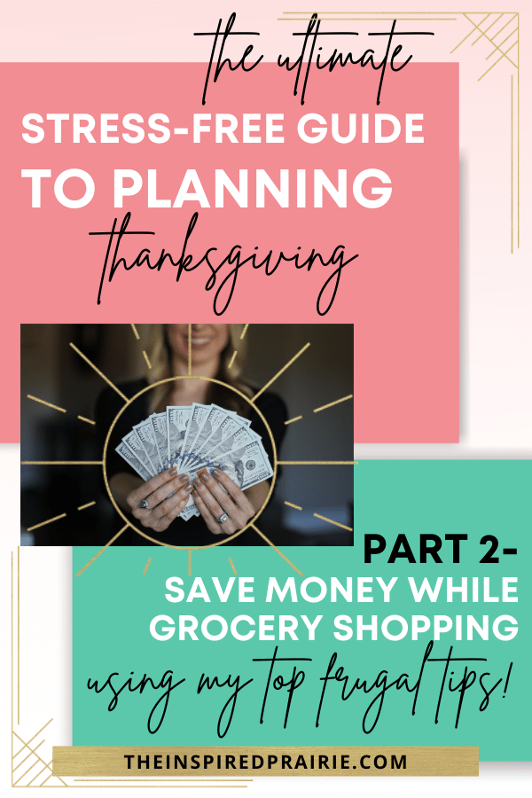 Here is Part 2 in my Ultimate Stress-Free Guide to Planning Thanksgiving blog post series. Today is all about how to save money while grocery shopping for your Thanksgiving dinner meal plan. Following my 4 simple steps to frugal grocery shopping will help you save money on your Thanksgiving shopping list. Be sure to grab my Free Thanksgiving Printable PDF worksheets!